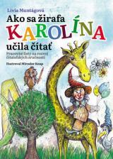 Ako sa žirafa Karolína učila čítať - Muntágová Lívia