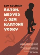 Batoh, medvěd a osm kartonů vodky - Golinkin Lev