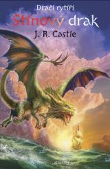 Dračí rytíři Stínový drak - Castle J.R.