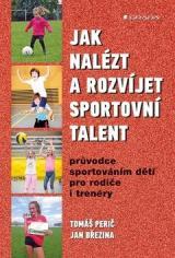 Jak nalézt a rozvíjet sportovní talent - Březina Jan