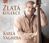 Karel Vágner : Zlatá Kolekce CD