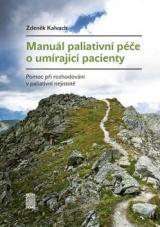 Manuál paliativní péče o umírající pacienty - Kalvach Zdeněk