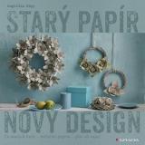 Starý papír Nový design - Kipp Angelika