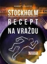 Stockholm Recept na vraždu - Lindberg Hanna