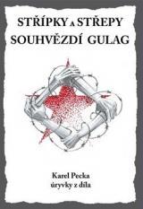 Střípky a střepy Souhvězdí Gulag - Pecka Karel