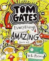 Tom Gates 3 Everythings Amazing  - Pichon Liz