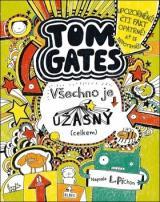 Tom Gates Všechno je úžasný  - Pichon Liz