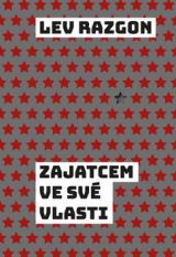 Zajatcem ve své vlasti - Razgon Lev E.