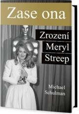 Zase ona Zrození Meryl Streep - Schulman Michael