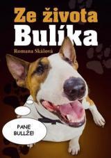 Ze života Bulíka - Skálová Romana