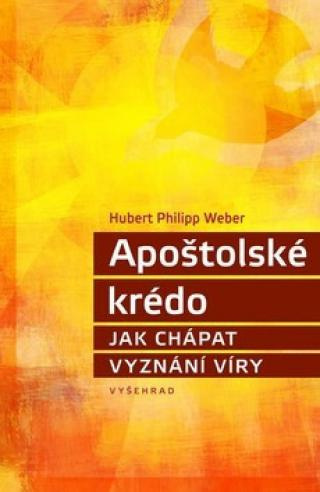 Apoštolské krédo - Weber Hubert Philipp