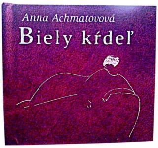 Biely kŕdeľ - Achmatovová Anna