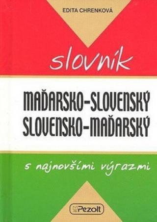 Maďarsko - slovenský slovensko - maďarský slovník s najnovšími výrazmi - Chrenková Edita
