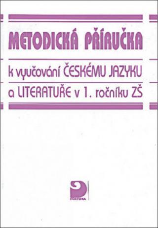 Metodická příručka k vyučování českému jazyku a literatuře v 1.ročníku ZŠ - Mertin Václav