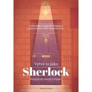 Vyřeš to jako Sherlock: Vyzkoušejte své logické schopnosti s neznámějším světovým detektivem