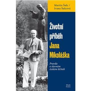Životní příběh Jana Mikoláška